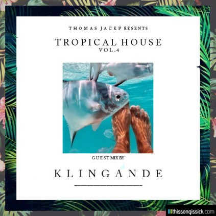 Klingande Vol. 4 tropical house